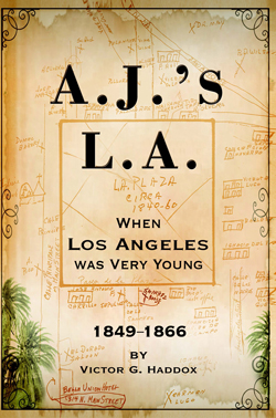 A.J.'s LA: When Los Angeles Was Very Young