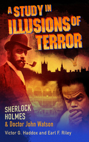 Sherlock Holmes and Dr. John Watson: A Study in Illusions of Terror
